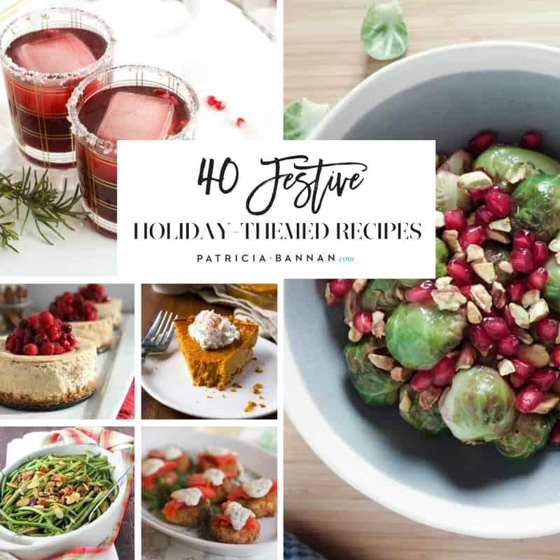 40 festive holiday themed recipes patricia bannan ms rdn