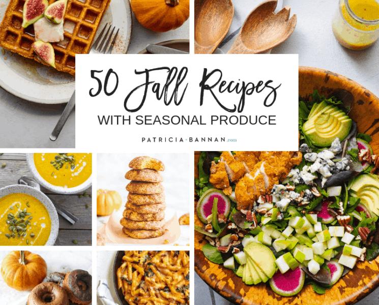 50 Fall Recipes with Seasonal Produce
