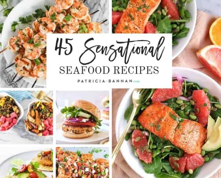 45 Sensational Seafood Recipes