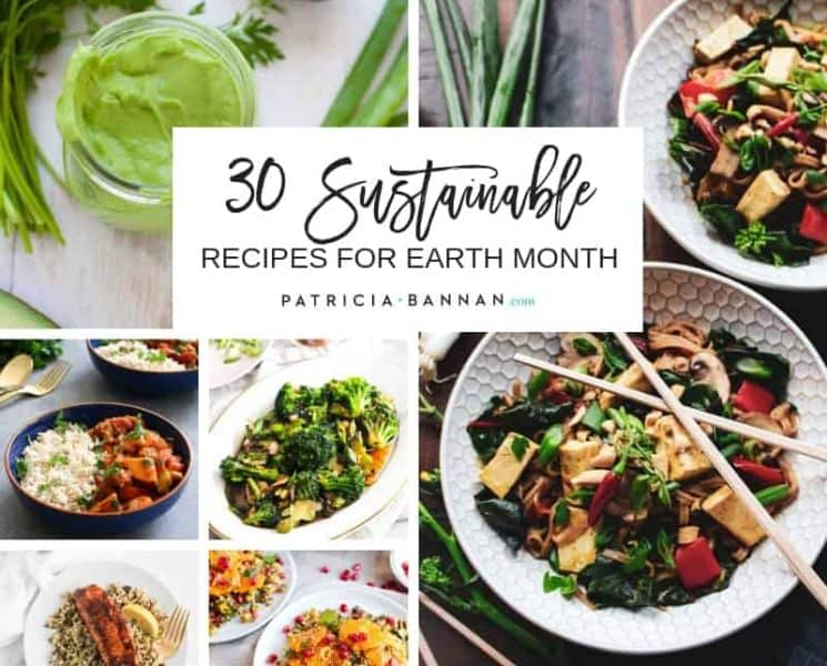 30 Sustainable Recipes for Earth Month