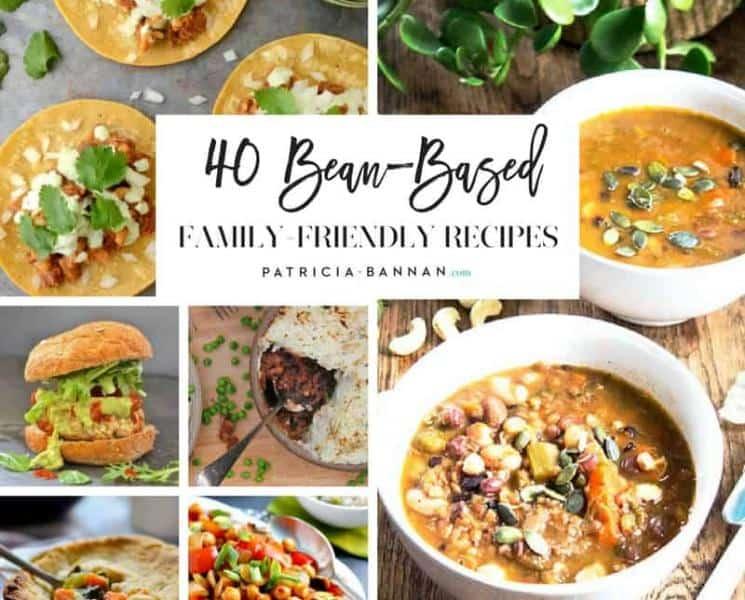 40 Bean-Based, Family-Friendly Recipes